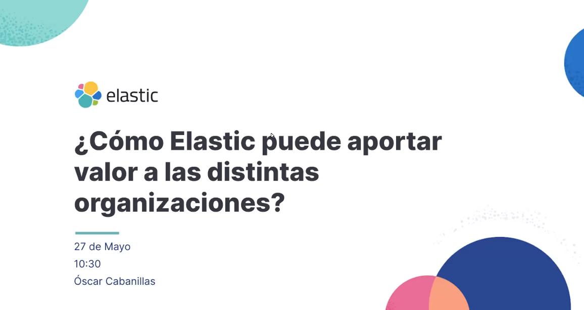 ¿Cómo Elastic puede aportar valor a las distintas organizaciones?