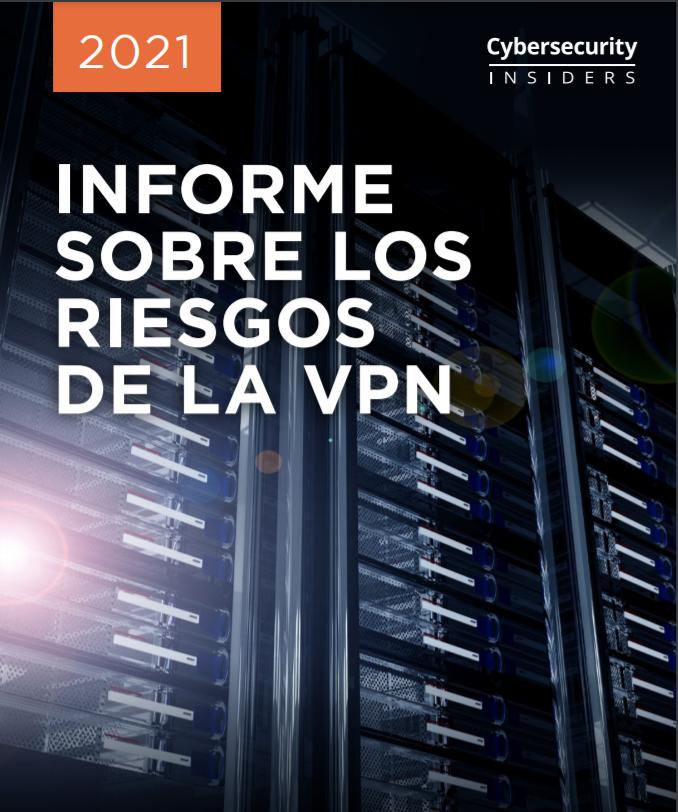 Informe sobre los riesgos de la VPN, 2021