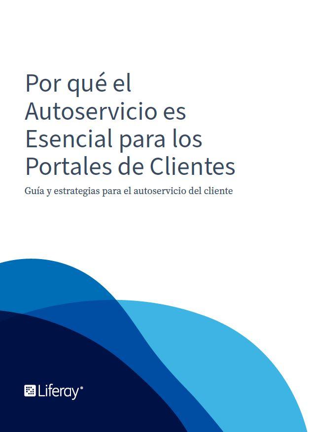 Por qué el Autoservicio es Esencial para los Portales de Clientes