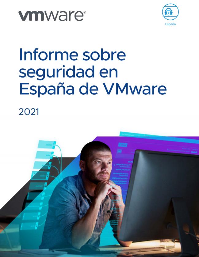 Informe sobre seguridad en España de VMware