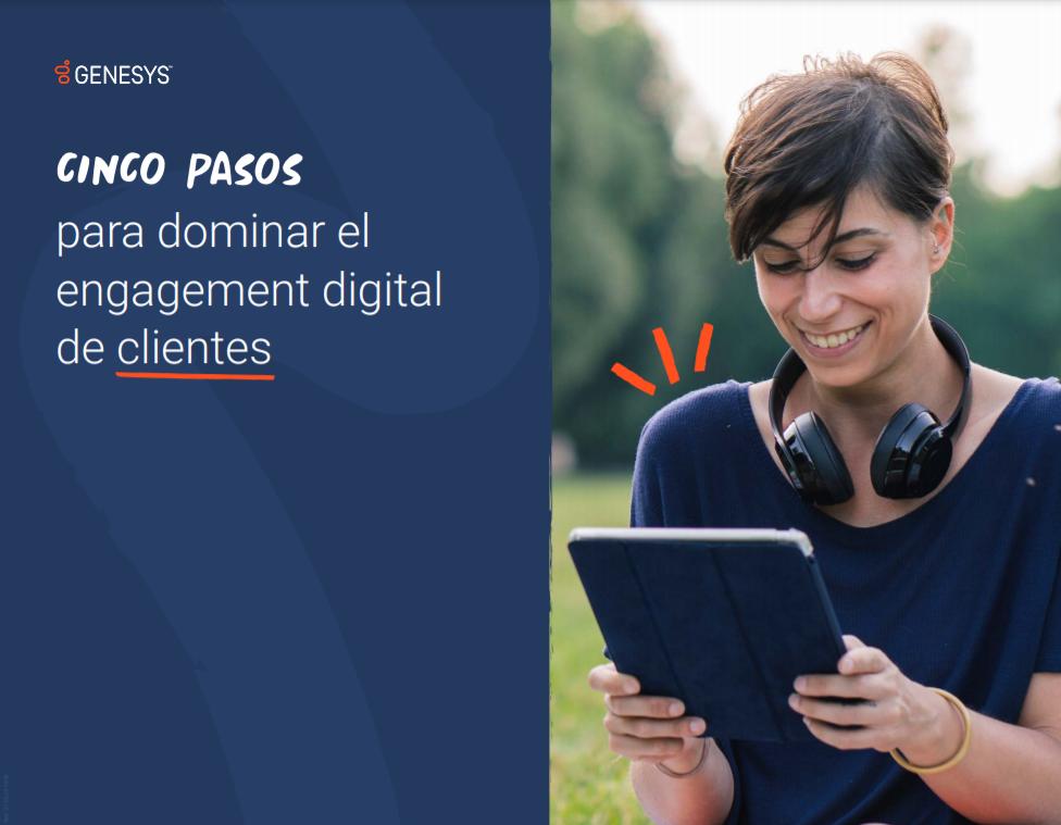 Cinco pasos para dominar el engagement digital de clientes