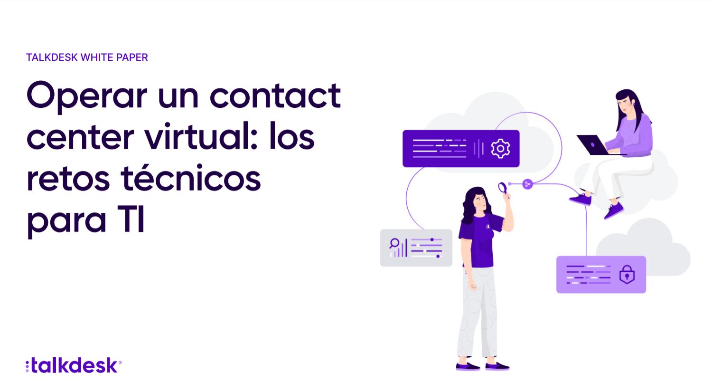 Operar un contact center virtual: los retos técnicos para TI