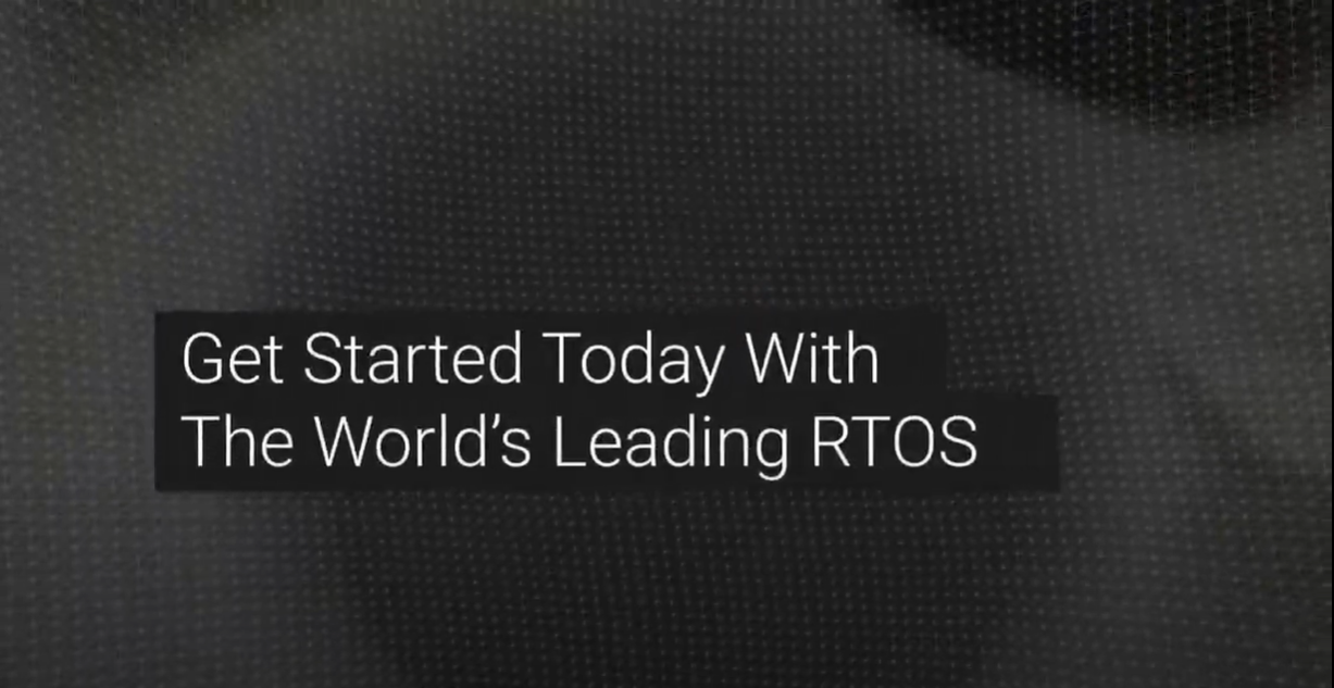 Get Started Today With The World's Leading RTOS