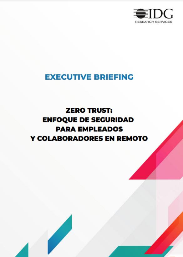 Zero Trust: Enfoque de seguridad para empleados y colaboradores en remoto.